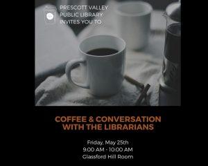 Coffee & Conversation with the Librarians @  Prescott Valley Public Library | Prescott Valley | Arizona | United States