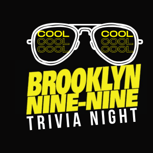 Brooklyn Nine-Nine Trivia Night