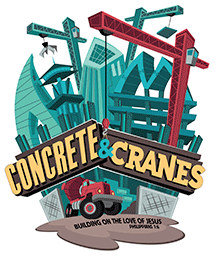 Concrete & Cranes: Building on the Love of Jesus @ Willow Hills Baptist Church