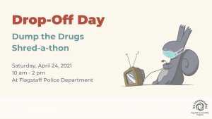 Flagstaff Drop Off Day, Dump the Drugs, Shred-A-Thon @ Flagstaff Police Department